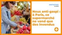 Nous anti-gaspi : à Paris, ce supermarché ne vend que des invendus