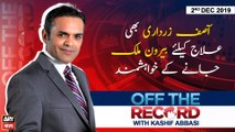 Off The Record | Kashif Abbasi | ARYNews | 2 DECEMBER 2019