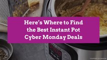 Here's Where to Find the Best Instant Pot Cyber Monday Deals