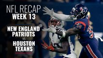 Week 13:  Patriots v Texans