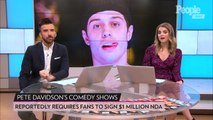 Pete Davidson Requires Fans to Sign $1 Million NDA Before His Comedy Shows: Reports