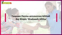 Taapsee Pannu Confirms Doing Mithali Raj Biopic; Announces Shabaash Mithu On Cricketer's Birthday