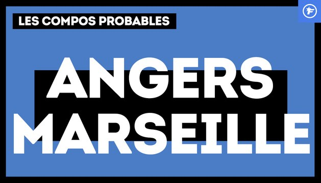 Angers-OM : les compos probables
