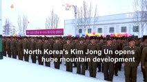 North Korea's Kim opens huge mountain development