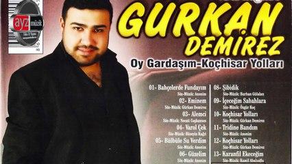 Gürkan Demirez - Oy Gardaşım