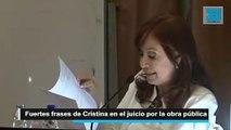 Las fuertes frases de Cristina Kirchner en el juicio por la obra pública