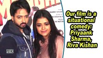 Our film is a situational comedy: Priyaank Sharma, Riva Kishan