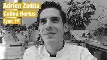 TOQUES ET TRUCS :  Adrien Zedda - Culina Hortus  - Lyon 1er