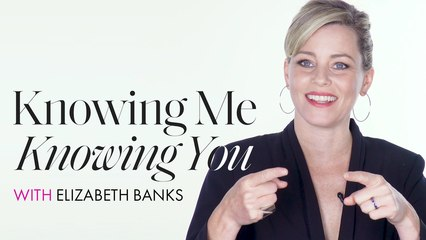 Knowing Me, Knowing You With Elizabeth Banks