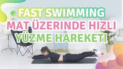 Fast swimming (mat üzerinde hızlı yüzme hareketi) - Sağlığa bir Adım