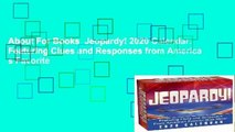 About For Books  Jeopardy! 2020 Calendar: Featuring Clues and Responses from America s Favorite