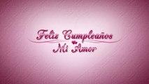 Feliz Cumpleaños mi Amor, Frases para Cumpleaños, Postales para Cumpleaños, Feliz Dia Amor Saludos