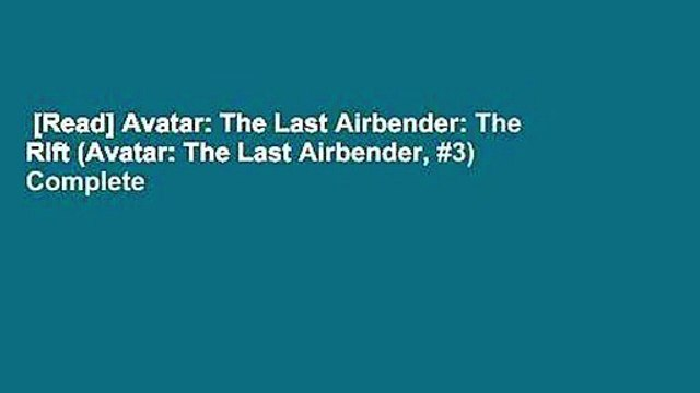 [Read] Avatar: The Last Airbender: The Rift (Avatar: The Last Airbender, #3) Complete