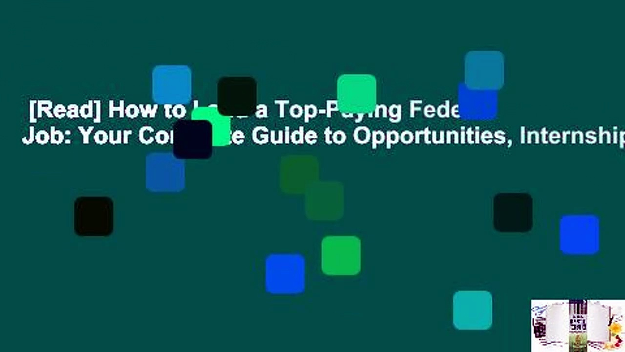 [Read] How to Land a Top-Paying Federal Job: Your Complete Guide to Opportunities, Internships,