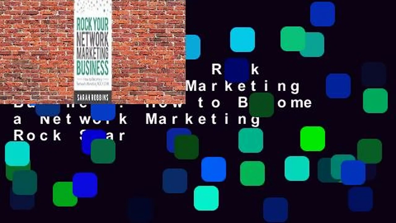Full version  Rock Your Network Marketing Business: How to Become a Network Marketing Rock Star
