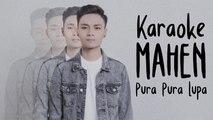 Mahen - Pura Pura Lupa (Karaoke Version)