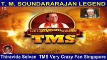 T M Soundararajan Legend- பாட்டுத்தலைவன் டி.எம்.எஸ் Episode -113