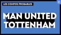 Manchester United-Tottenham : les compos probables.