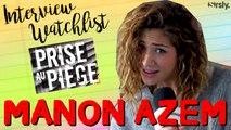PRISE AU PIÈGE : La Watchlist de Manon Azem