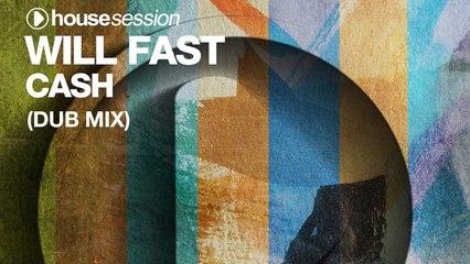 Will Fast - Cash (Dub Mix)