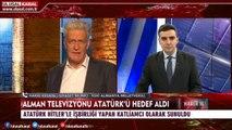 Alman devlet televizyonu Atatürk'ü hedef aldı! Hakkı Keskin değerlendirdi