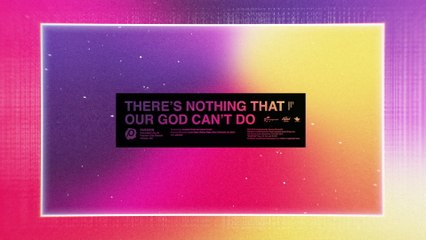 Passion - There's Nothing That Our God Can't Do