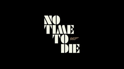 NO TIME TO DIE (2020) Trailer VO - HD