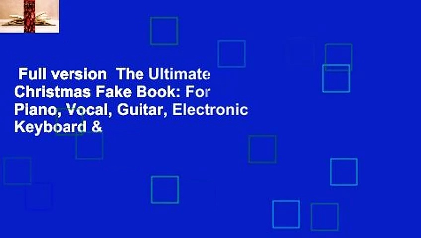 Full version  The Ultimate Christmas Fake Book: For Piano, Vocal, Guitar, Electronic Keyboard &