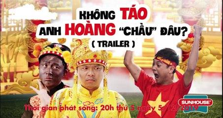 Trailer - Không Táo anh Hoàng _Chầu_ đâu_ - Thái Dương ft Việt Johan - Parody Nhạc Chế