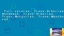 Full version  Trans-Siberian Handbook: Trans-Siberian, Trans-Mongolian, Trans-Manchurian and