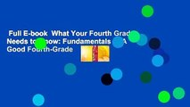 Full E-book  What Your Fourth Grader Needs to Know  Fundamentals of A Good Fourth-Grade