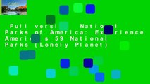 Full version  National Parks of America  Experience America s 59 National Parks (Lonely Planet)