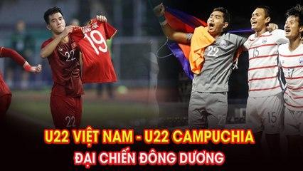 8 Nhận định U22 Việt Nam - U22 Campuchia  Đại chiến Đông Dương