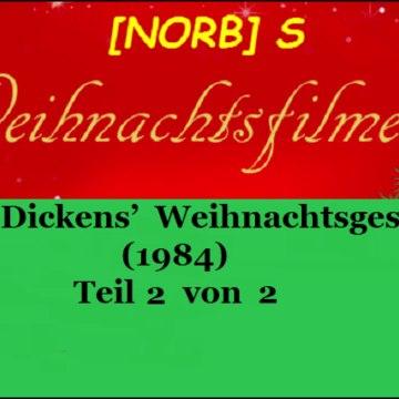Charles Dickens' Weihnachtsgeschichte (1984) Teil 2 von 2