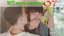 EPISODE 07 - Tutor brother came to my house - 家教哥哥來我家