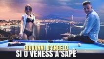 Giovanni D'Angelo - Si o venesse a sape' (Ufficiale 2019)
