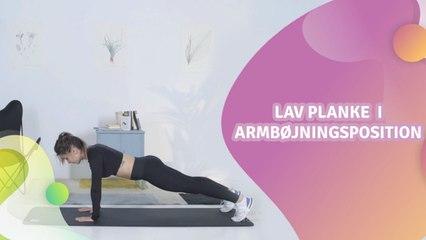 Lav planke i armbøjningsposition - Bedre Livsstil
