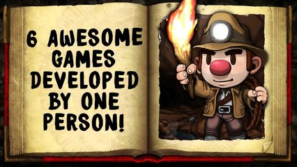 6 Awesome Games Developed By One Person