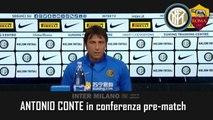 VERSO INTER-ROMA: CONFERENZA STAMPA di ANTONIO CONTE - INTEGRALE