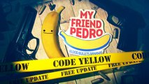 Game of the Week: My Friend Pedro | Official Code Yellow Update Trailer (2019)