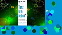 Full E-book  Thanks for the Feedback  The Science and Art of Receiving Feedback Well  Best