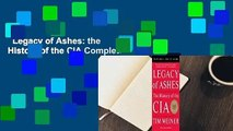 Legacy of Ashes: the History of the CIA Complete