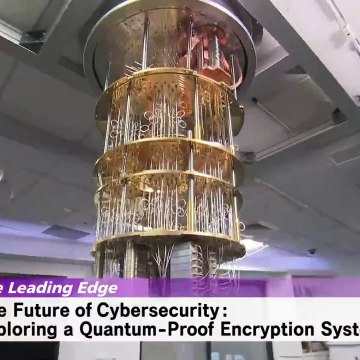 Science View - The Leading Edge - The Future of Cybersecurity - Exploring a Quantum-Proof Encryption System
