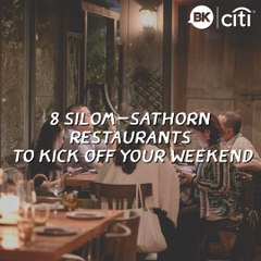Kick off your weekend at these Sathorn-Silom restaurants
