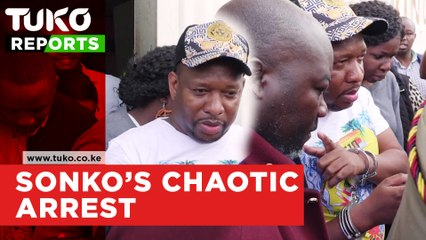 Nairobi governor Mike sonko chaotic arrest