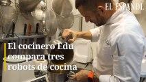 El cocinero Edu Chef compara tres robots de cocina