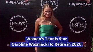 Caroline Wozniacki Is Set To Retire