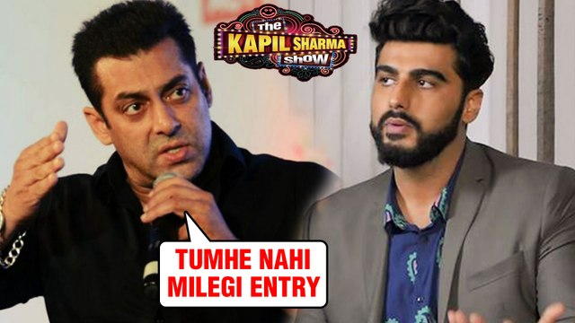 Salman Khan- Arjun Kapoor BIG FIGHT Continues   No Entry For Arjun In The Kapil Sharma Show