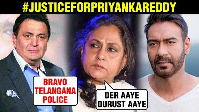 Jaya Bachchan,Rishi Kapoor, Ajay Devgn REACT On Hyderabad's Priyanka Reddy Case Verdict