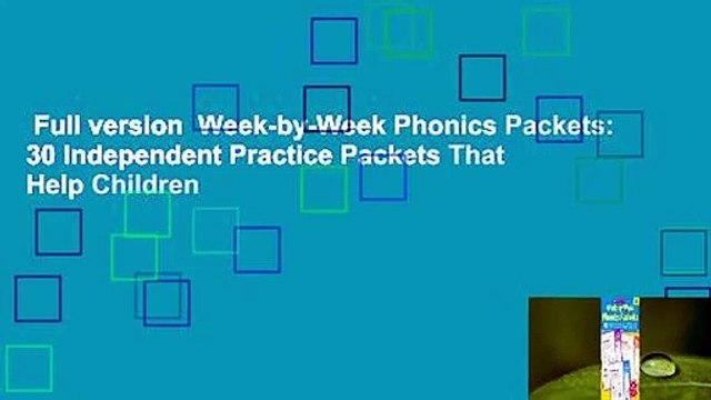 Full version  Week-by-Week Phonics Packets: 30 Independent Practice Packets That Help Children